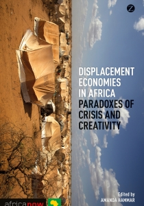 Displacement Economies in Africa: Paradoxes of Crisis and Creativity. Hammar, A. (2014) Cover Image